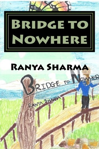Front cover of Bridge to Nowhere, a novel by Ranya Sharma